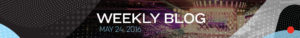 20160524_WeeklyBlogHeader
